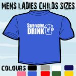 SAVE WATER DRINK BEER FUNNY SLOGAN T-SHIRT ALL SIZES